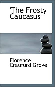 Frosty Caucasus', the (Paperback)