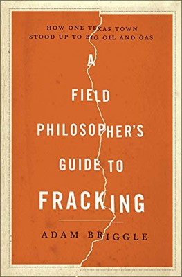 Field Philosopher's Guide to Fracking, A (Hardcover)