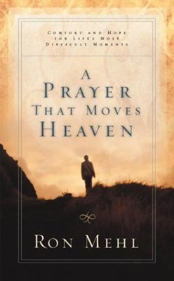 Prayer That Moves Heaven, A (Hardcover)