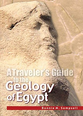 Traveler's Guide to the Geology of Egypt, A (Paperback)