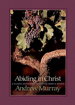 Abiding in Chris: A Classic Devotional Edited For Today's Reader (Paperback)