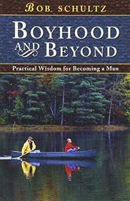 Boyhood and Beyond (Paperback)