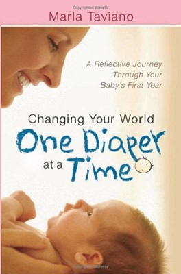 Changing Your World One Diaper at a Time (Paperback)