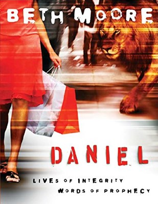 Daniel: Lives of Integrity, Words of Prophecy (Paperback)