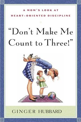 Don't Make Me Count to Three! (Paperback)