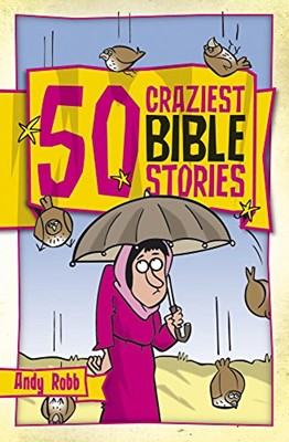 Fifty Craziest Bible Stories (Paperback)