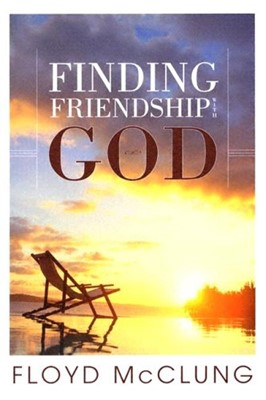 Finding Friendship With God (Paperback)