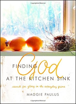 Finding God at the Kitchen Sink (Hardcover)