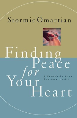 Finding Peace for Your Heart a Woman's Guide to Emotional Health (Paperback)