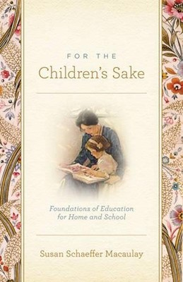 For the Children's Sake (Paperback)
