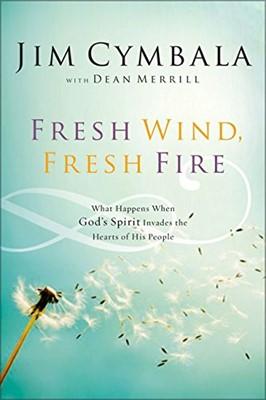Fresh Wind, Fresh Fire (Paperback)