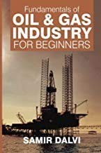 Fundamentals of Oil and Gas Industry for Beginners (Paperback)