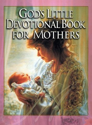 God's Little Devotional Book for Mothers (Hardcover)