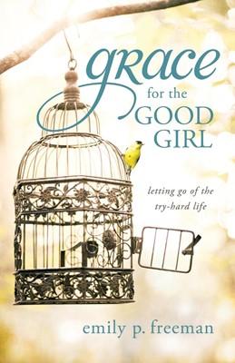 Grace for the Good Girl (Paperback)
