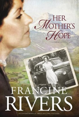 HER MOTHER'S HOPE By Rivers, Francine (Author) Hardcover on 16-Mar-2010 (Hardcover)