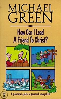 How Can I Lead a Friend to Christ?