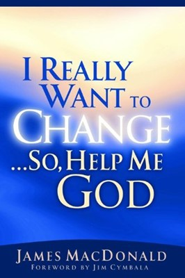 I Really Want To Change…So, Help Me God (Paperback)