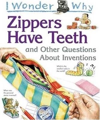 I Wonder Why Zippers Have Teeth