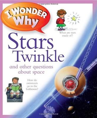 I Wonder Why...Stars Twinkle