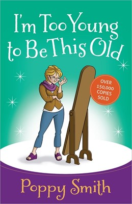 I'm Too Young to Be This Old (Paperback)
