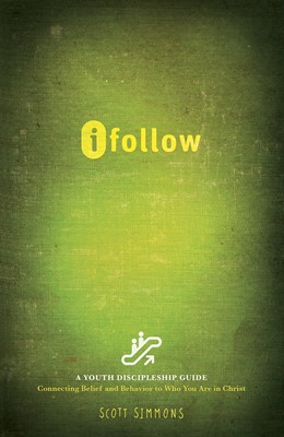 iFollow: Connecting Belief and Behavior to Who You Are in Christ (Perfect Paperback)