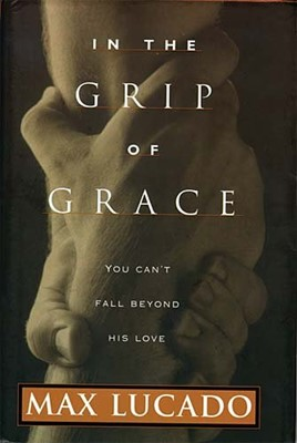 In The Grip Of Grace (Hardcover)