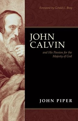 John Calvin and His Passion for the Majesty of God (Mass Market Paperback)