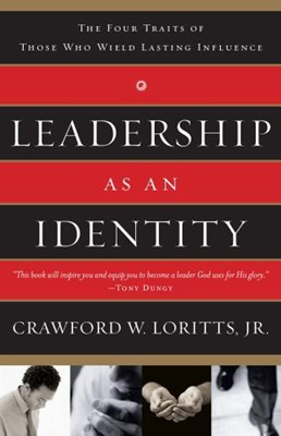 Leadership As An Identity: The Four Traits of Those Who Wield Lasting Influence (Paperback)