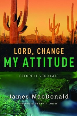 Lord, Change My Attitude (Paperback)