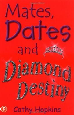 Mates, Dates and Diamond Destiny (Paperback)