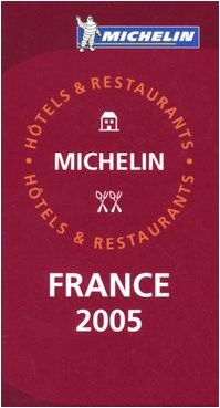 Michelin Red Guide 2005 France: Selection d'Hotels et de Restaurants / Selection of Hotels and Restaurants (Michelin Red Guides) (French Edition) (Hardcover)