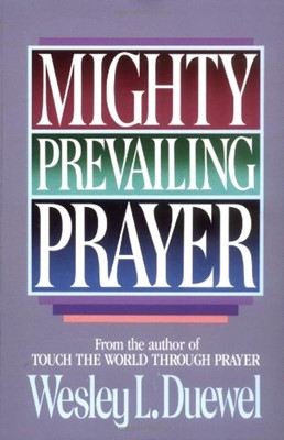 Mighty Prevailing Prayer (Paperback)