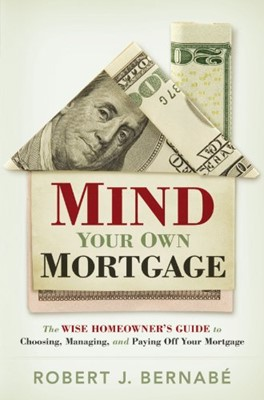 Mind Your Own Mortage (Paperback)