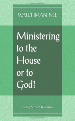 Ministering to the House or to God? (Paperback)