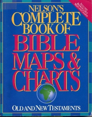 Nelson's Complete Book of Bible Maps & Charts (Paperback)
