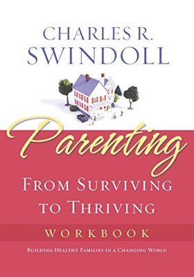Parenting from Surviving to Thriving (Mass Market Paperback)