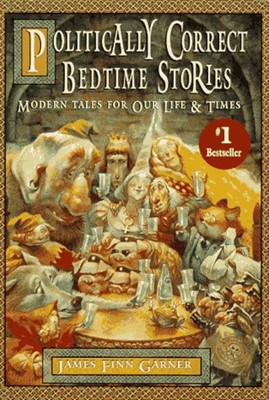Politically Correct Bedtime Stories (Hardcover)