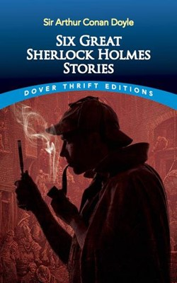 Six Great Sherlock Holmes Stories (Paperback)