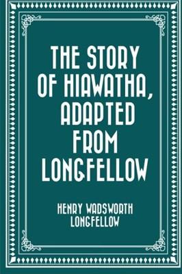 Story of Hiawatha, The (Paperback)