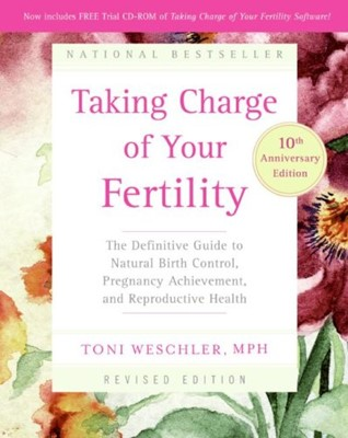 Taking Charge of Your Fertility (Paperback)