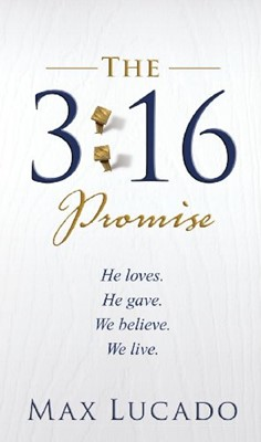 The 3:16 Promise: He Loves. He Gave. He Believe. We live. (Mass Market Paperback)