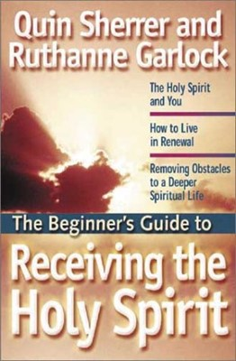 Beginner's Guide to Receiving the Holy Spirit, The (Paperback)