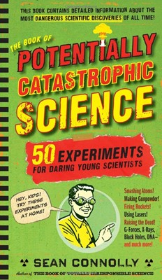 Book of Potentially Catastrophic Science, The