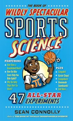 Book of Wildly Spectacular Sports Science, The