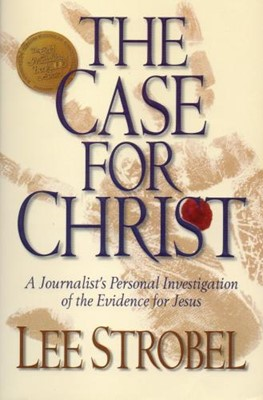 The Case for Christ: A Journalist Personal Investigation of the Evidence for Jesus