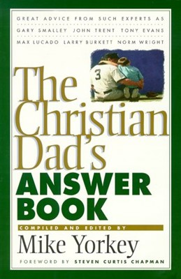 Christian Dad's Answer Book, The (Paperback)