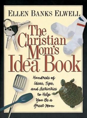 Christian Mom's Idea Book, The (Paperback)