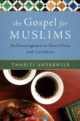 The Gospel for Muslims: An Encouragement to Share Christ with Confidence (Paperback)