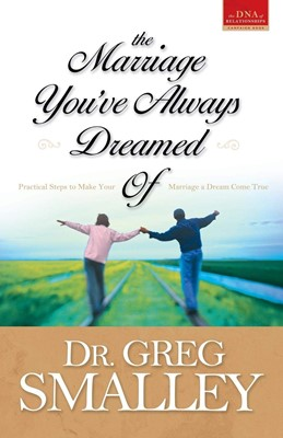 The Marriage You've Always Dreamed Of (Smalley Franchise Products) (Paperback)