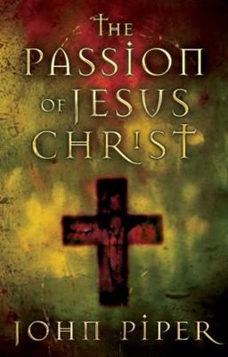 The Passion of Jesus Christ (Paperback)